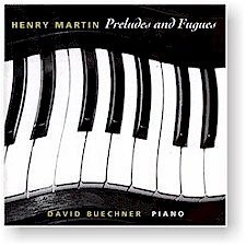 Henry Martin: Preludes and Fugues